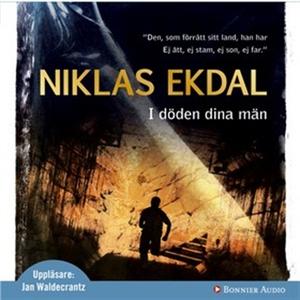 I döden dina män (ljudbok) av Niklas Ekdal