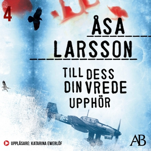 Till dess din vrede upphör (ljudbok) av Åsa Lar