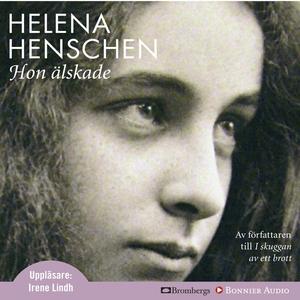 Hon älskade (ljudbok) av Helena Henschen