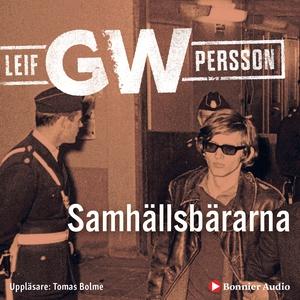 Samhällsbärarna (ljudbok) av Leif G. W. Persson