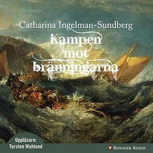 Kampen mot bränningarna (ljudbok) av Catharina