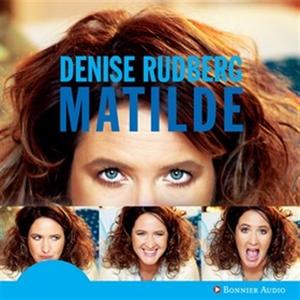 Matilde (ljudbok) av Denise Rudberg