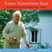 Tomas Tranströmer läser : 82 dikter ur 10 böcker 1954 - 1996