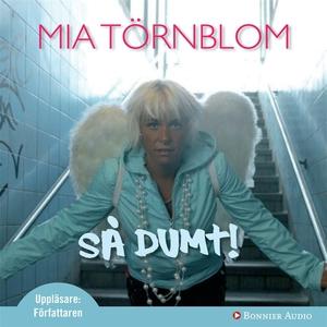 Så dumt! (ljudbok) av Mia Törnblom