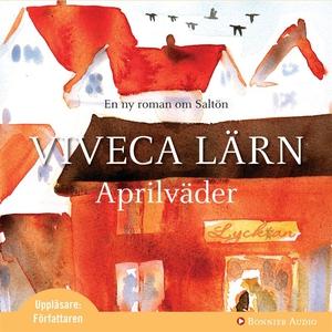 Aprilväder (ljudbok) av Viveca Lärn