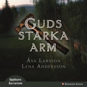 Guds starka arm (ljudbok) av Åsa Larsson, Lena