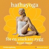 Hathayoga för en starkare rygg