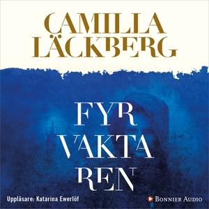 Fyrvaktaren (ljudbok) av Camilla Läckberg
