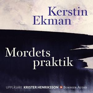 Mordets praktik (ljudbok) av Kerstin Ekman