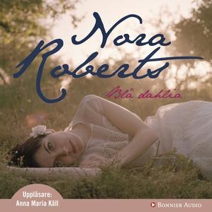 Blå dahlia (ljudbok) av Nora Roberts