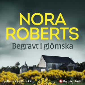 Begravt i glömska (ljudbok) av Nora Roberts