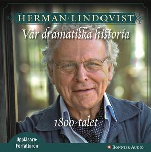 Vår dramatiska historia 1800-tal : 1800-talet (
