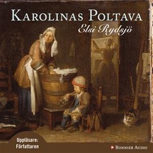 Karolinas Poltava (ljudbok) av Elsi Rydsjö