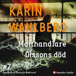 Matthandlare Olssons död (ljudbok) av Karin Wah