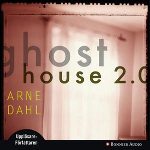 Ghost House 2.0 (ljudbok) av Arne Dahl
