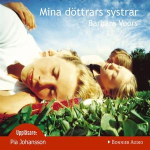 Mina döttrars systrar (ljudbok) av Barbara Voor