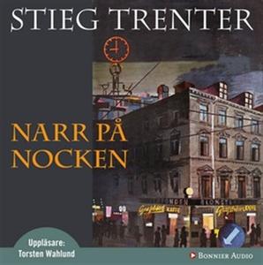 Narr på nocken (ljudbok) av Stieg Trenter