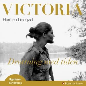 Victoria, drottning med tiden (ljudbok) av Herm