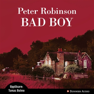 Bad boy (ljudbok) av Peter Robinson, Peter