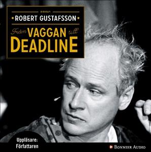 Från vaggan till deadline (ljudbok) av Robert G