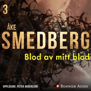 Blod av mitt blod (ljudbok) av Åke Smedberg