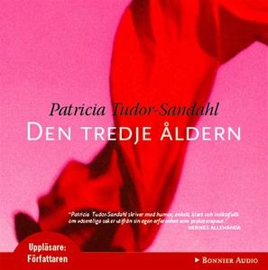 Den tredje åldern (ljudbok) av Patricia Tudor-S