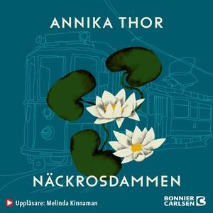 Näckrosdammen (ljudbok) av Annika Thor
