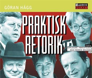Praktisk retorik (ljudbok) av Göran Hägg
