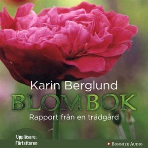 Blombok : Rapport från en trädgård (ljudbok) av