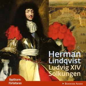 Ludvig XIV (ljudbok) av Herman Lindqvist