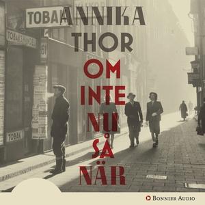 Om inte nu så när (ljudbok) av Annika Thor