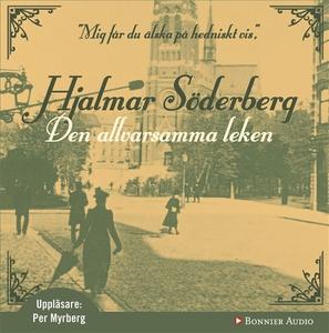 Den allvarsamma leken (ljudbok) av Hjalmar Söde