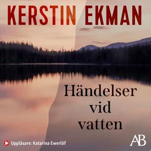 Händelser vid vatten (ljudbok) av Kerstin Ekman