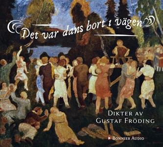 Det var dans bort i vägen (ljudbok) av Gustaf F