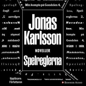 Spelreglerna (ljudbok) av Jonas Karlsson