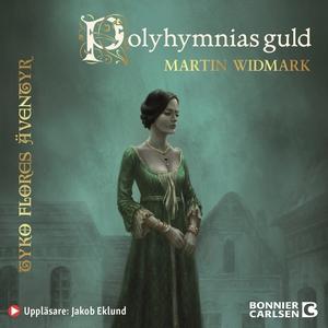 Polyhymnias guld (ljudbok) av Martin Widmark