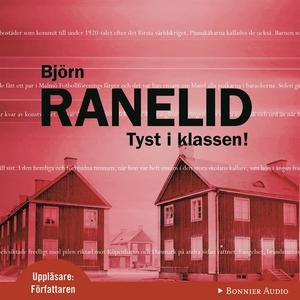 Tyst i klassen! (ljudbok) av Björn Ranelid