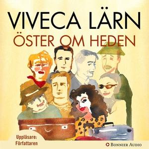Öster om Heden (ljudbok) av Viveca Lärn