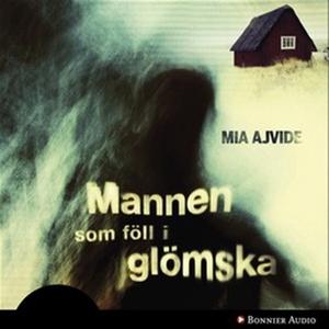 Mannen som föll i glömska (ljudbok) av Mia Ajvi
