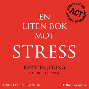 En liten bok mot stress (ljudbok) av Kerstin Je