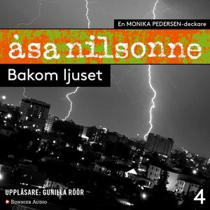 Bakom ljuset (ljudbok) av Åsa Nilsonne