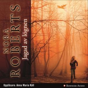 Jagad av lögnen (ljudbok) av Nora Roberts