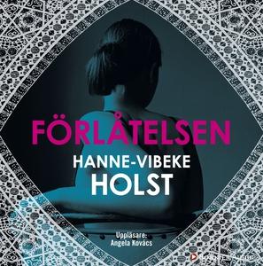 Förlåtelsen (ljudbok) av Hanne-Vibeke Holst