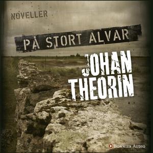 På stort alvar : Noveller (ljudbok) av Johan Th