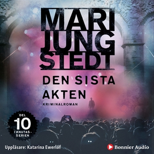 Den sista akten (ljudbok) av Mari Jungstedt