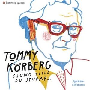 Sjung tills du stupar (ljudbok) av Tommy Körber