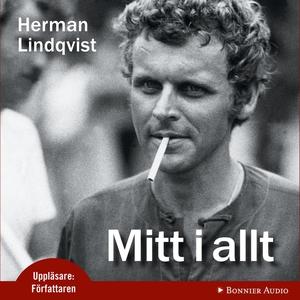 Mitt i allt (ljudbok) av Herman Lindqvist