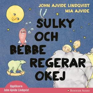 Sulky och Bebbe regerar okej (ljudbok) av John