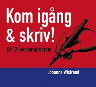 Kom igång & skriv! (ljudbok) av Johanna Wistran
