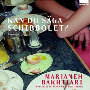 Kan du säga schibbolet? (ljudbok) av Marjaneh B